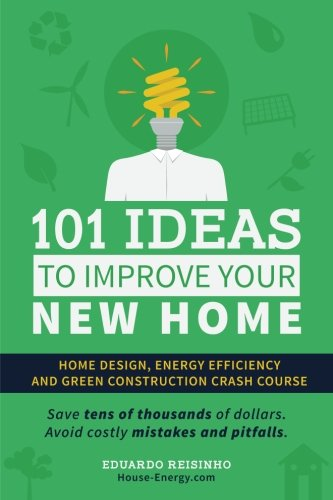 101-Ideas-To-Improve-Your-New-Home-Home-Design-Energy-Efficiency-and-Green-Construction-0